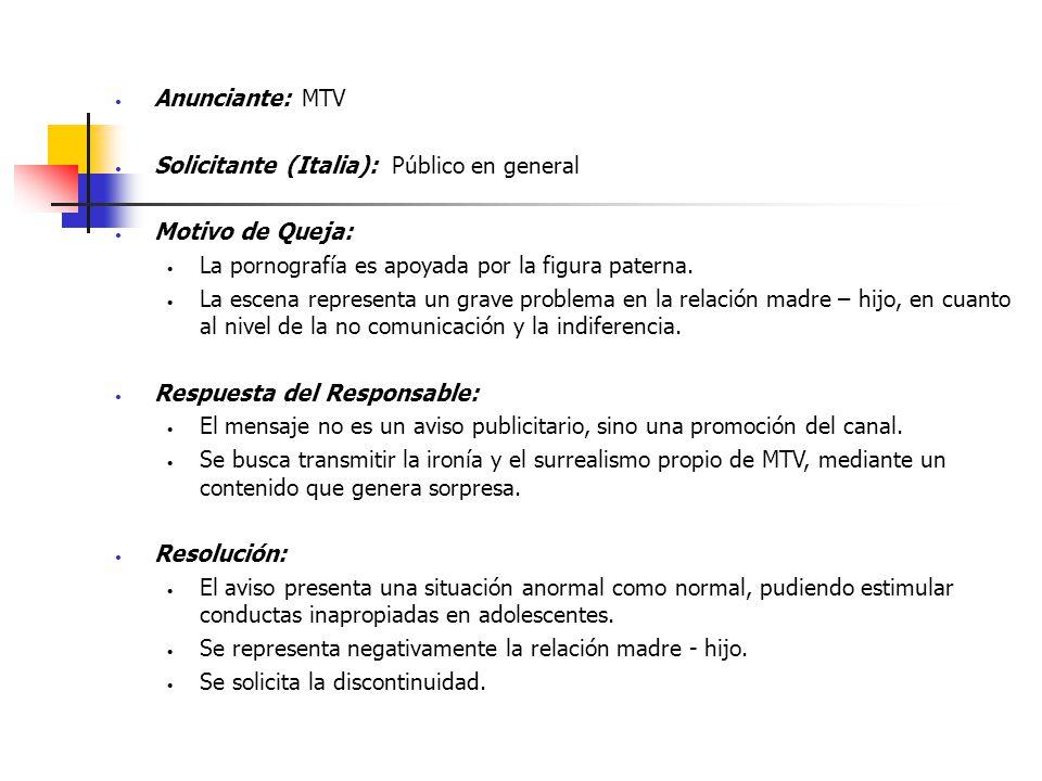 Anunciante: MTV Solicitante (Italia): Público en general Motivo de Queja: La pornografía es apoyada por la figura paterna. La escena representa un gra