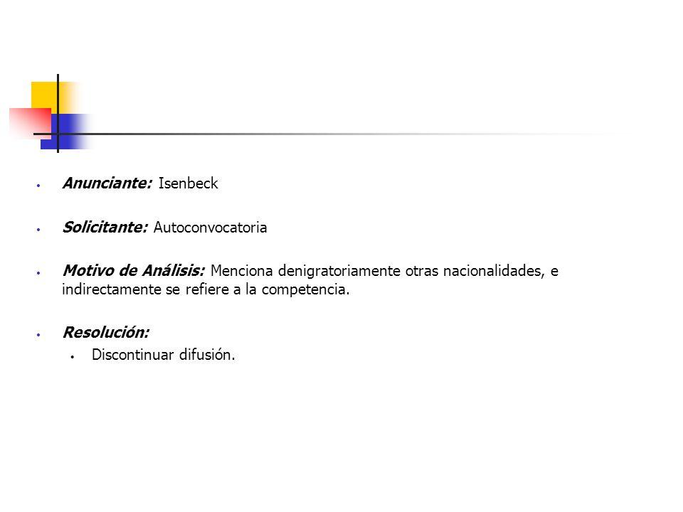 Anunciante: Isenbeck Solicitante: Autoconvocatoria Motivo de Análisis: Menciona denigratoriamente otras nacionalidades, e indirectamente se refiere a