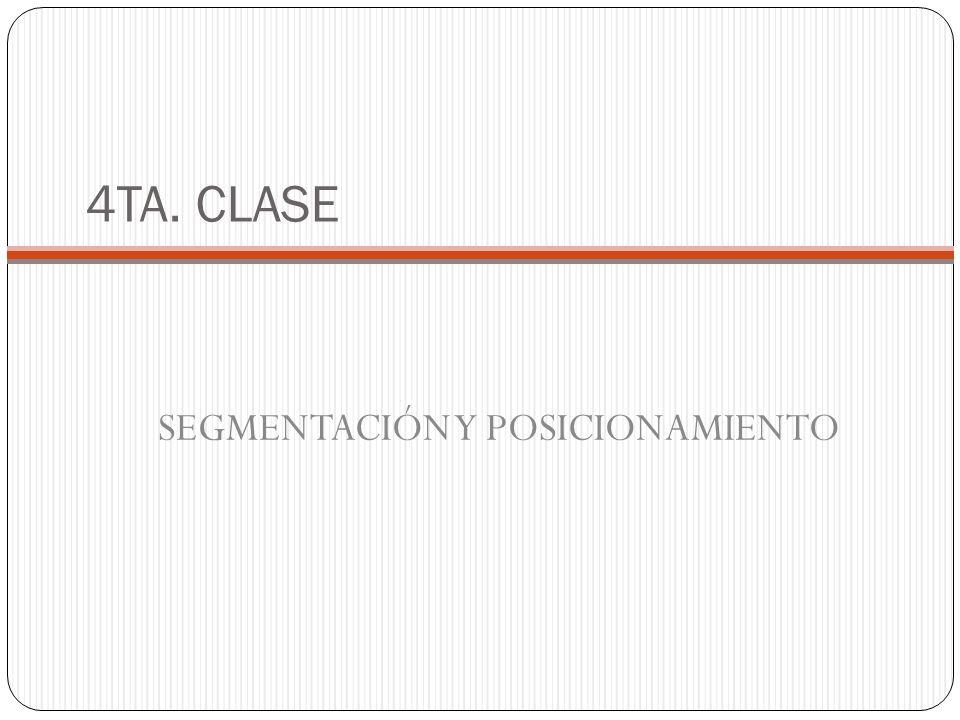4TA. CLASE SEGMENTACIÓN Y POSICIONAMIENTO