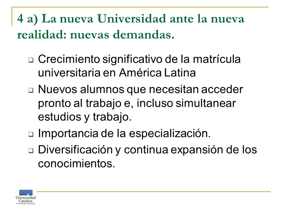 4 a) La nueva Universidad ante la nueva realidad: nuevas demandas.