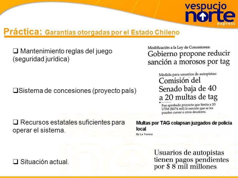 Teoría: Garantías otorgadas por el Estado Chileno Ley de Concesiones: –Artículo 42 de la Ley de Concesiones faculta a la Concesionaria para emprender