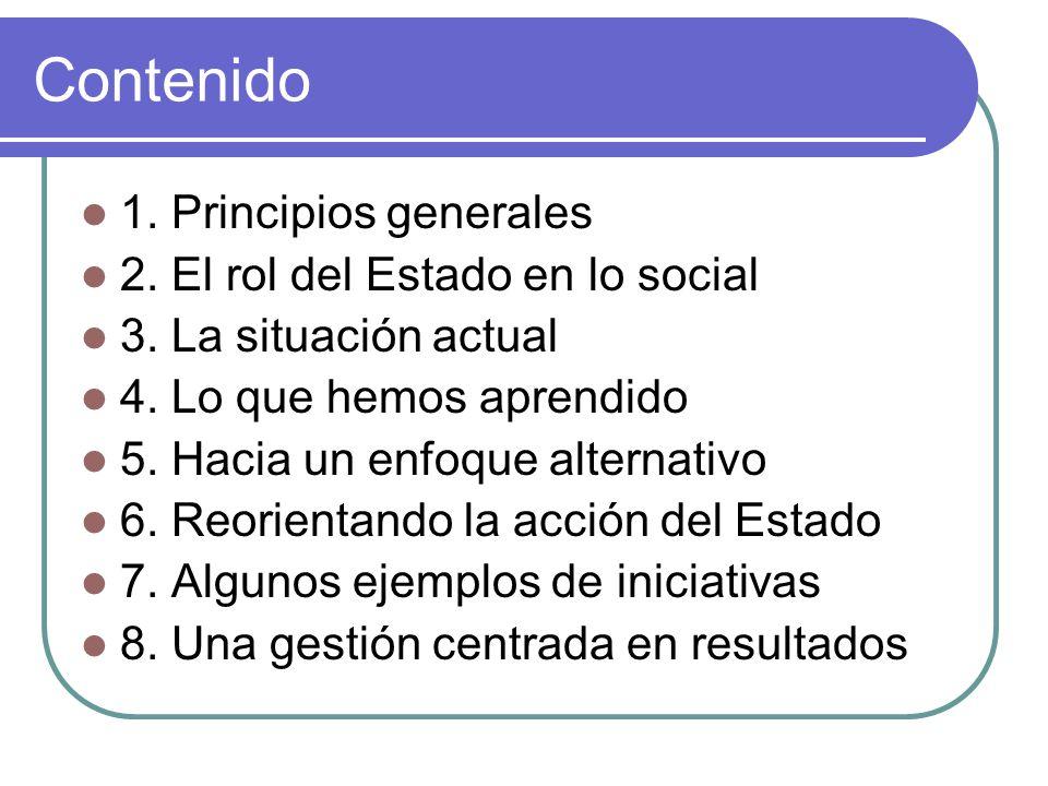 Contenido 1. Principios generales 2. El rol del Estado en lo social 3.