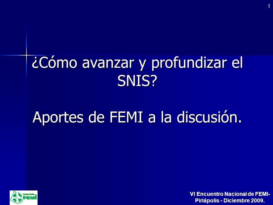 ¿Cómo avanzar y profundizar el SNIS. Aportes de FEMI a la discusión.