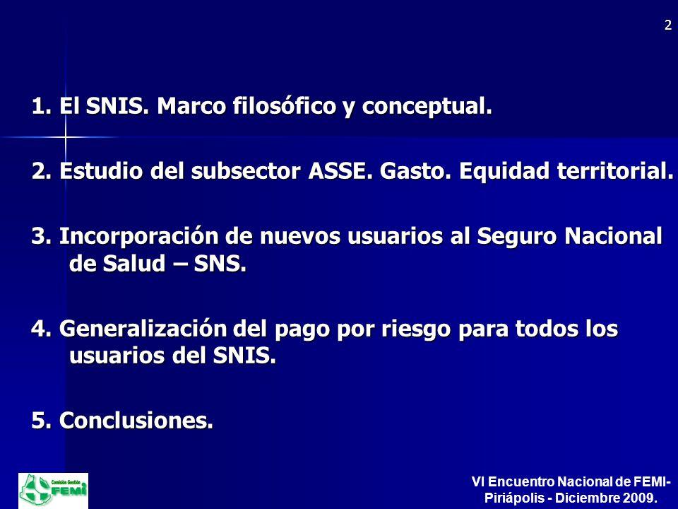 1. El SNIS. Marco filosófico y conceptual. 2. Estudio del subsector ASSE.