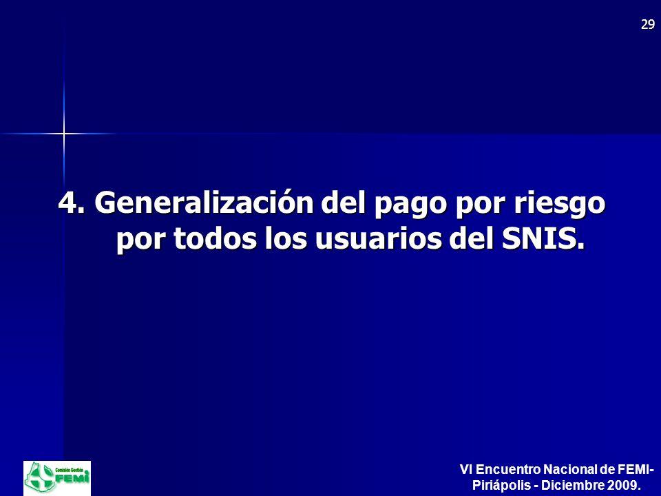 4. Generalización del pago por riesgo por todos los usuarios del SNIS.