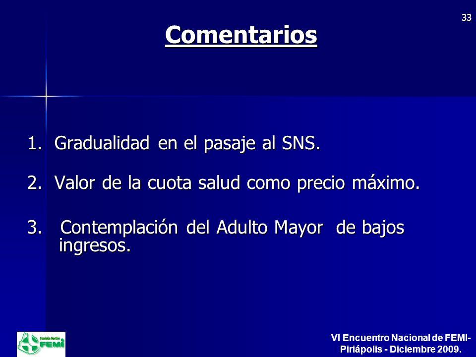 Comentarios 1. Gradualidad en el pasaje al SNS. 2.