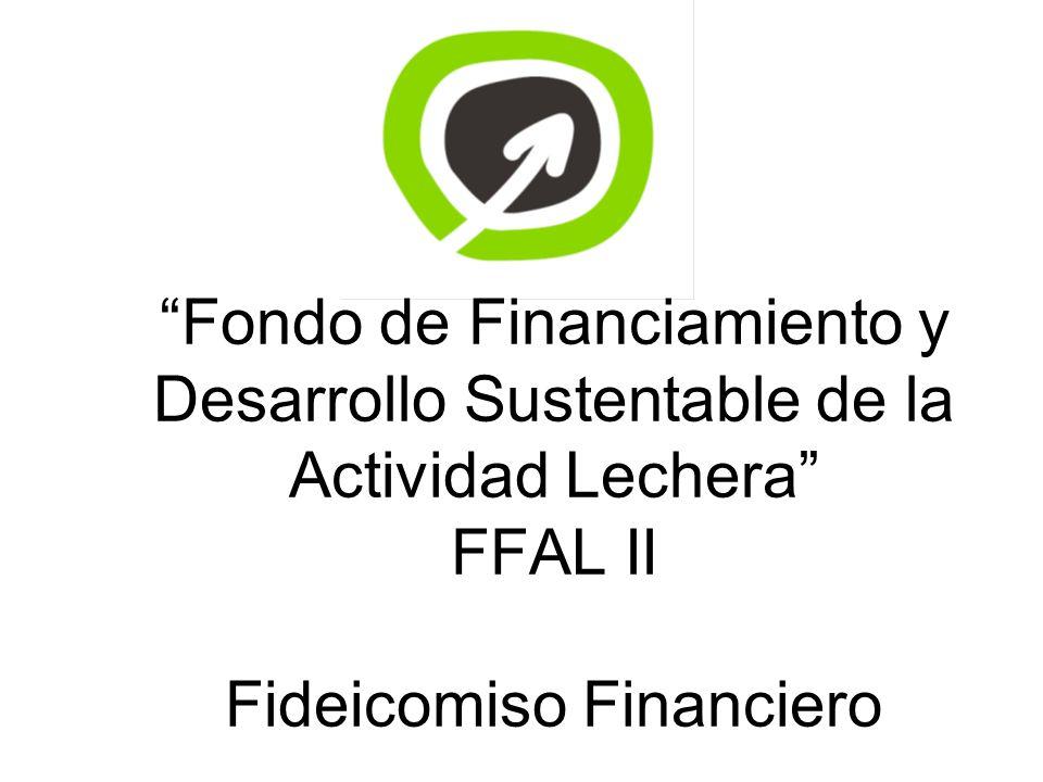 Fideicomiso Financiero Fondo de Financiamiento y Desarrollo Sustentable de la Actividad Lechera FFAL II Fondo de Financiamiento y Desarrollo Sustentab