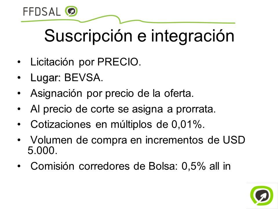 Suscripción e integración Licitación por PRECIO. Lugar: Lugar: BEVSA. Asignación por precio de la oferta. Al precio de corte se asigna a prorrata. Cot