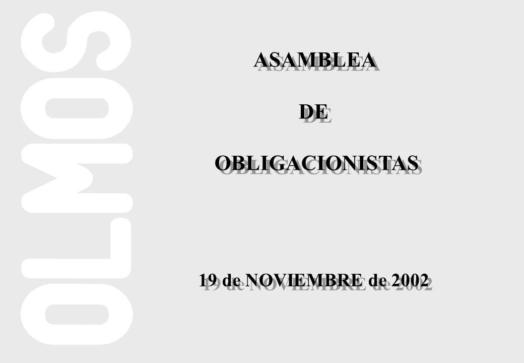 ASAMBLEA DE OBLIGACIONISTAS ASAMBLEA DE OBLIGACIONISTAS 19 de NOVIEMBRE de 2002