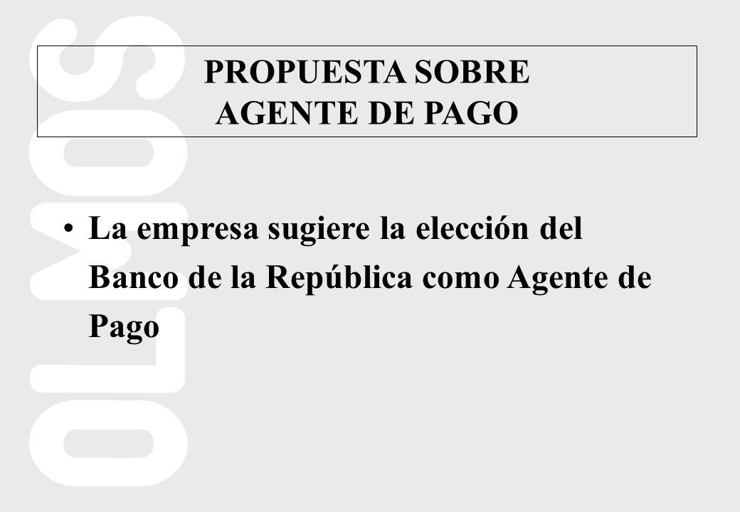 PROPUESTA SOBRE AGENTE DE PAGO La empresa sugiere la elección del Banco de la República como Agente de Pago