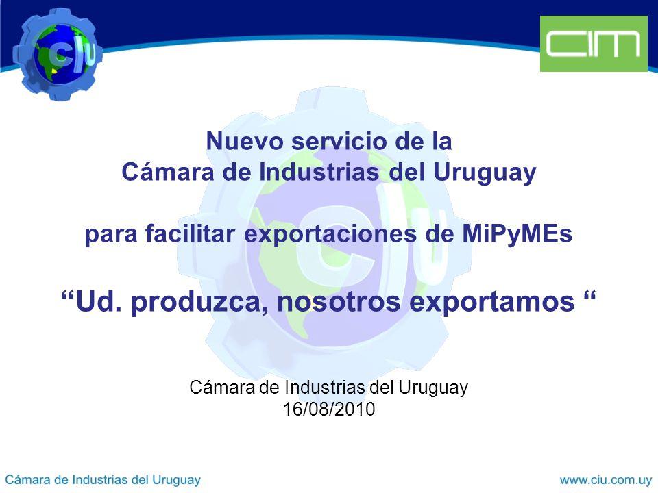 Nuevo servicio de la Cámara de Industrias del Uruguay para facilitar exportaciones de MiPyMEs Ud.