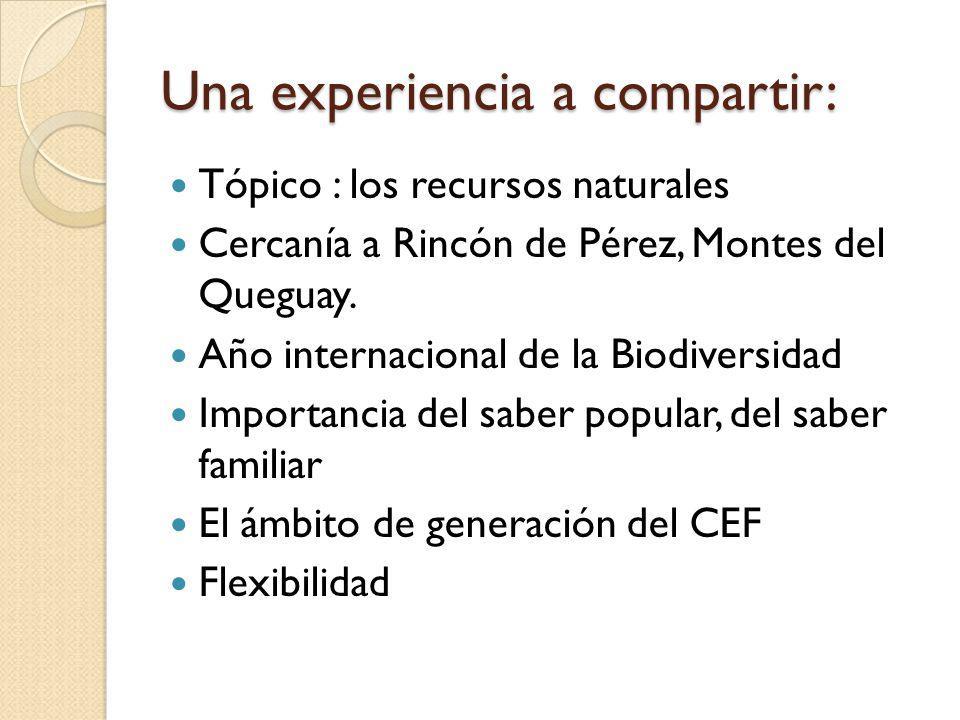 Una experiencia a compartir: Tópico : los recursos naturales Cercanía a Rincón de Pérez, Montes del Queguay. Año internacional de la Biodiversidad Imp