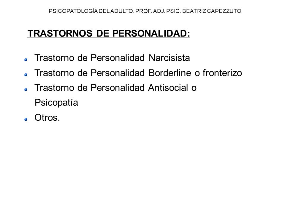 PSICOPATOLOGÍA DEL ADULTO. PROF. ADJ. PSIC. BEATRIZ CAPEZZUTO TRASTORNOS DE PERSONALIDAD: Trastorno de Personalidad Narcisista Trastorno de Personalid