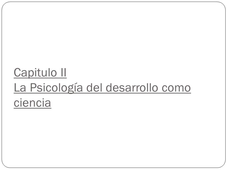 Capitulo II La Psicología del desarrollo como ciencia