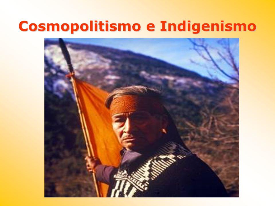 Cosmopolitismo e Indigenismo