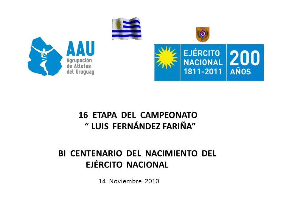 16 ETAPA DEL CAMPEONATO LUIS FERNÁNDEZ FARIÑA BI CENTENARIO DEL NACIMIENTO DEL EJÉRCITO NACIONAL 14 Noviembre 2010