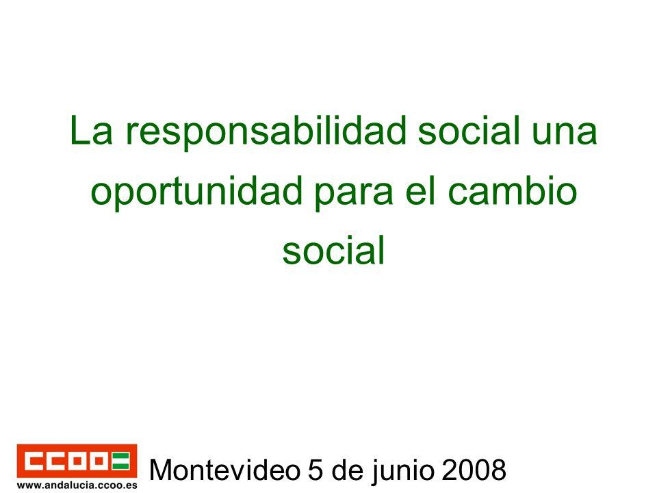 La responsabilidad social una oportunidad para el cambio social Montevideo 5 de junio 2008