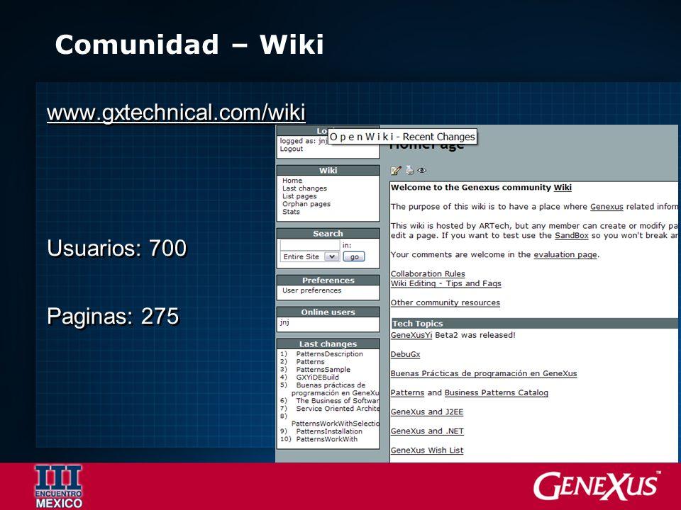 Comunidad – Wiki www.gxtechnical.com/wiki Usuarios: 700 Paginas: 275 www.gxtechnical.com/wiki Usuarios: 700 Paginas: 275