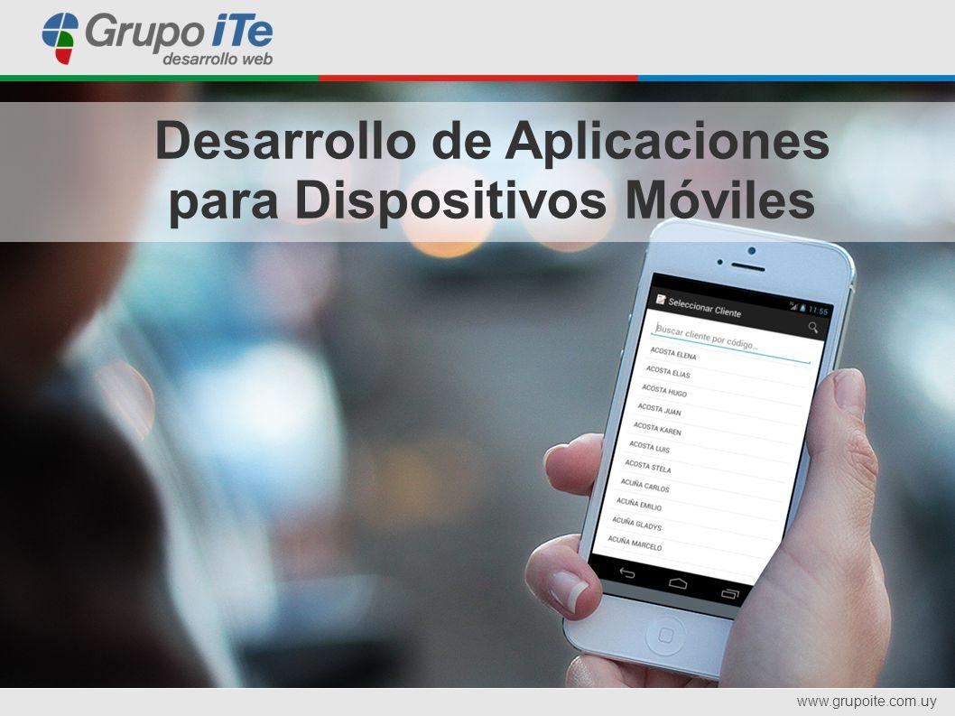 www.grupoite.com.uy Desarrollo de Aplicaciones para Dispositivos Móviles