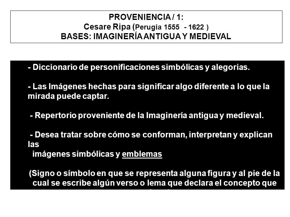 - Diccionario de personificaciones simbólicas y alegorias. - Las Imágenes hechas para significar algo diferente a lo que la mirada puede captar. - Rep
