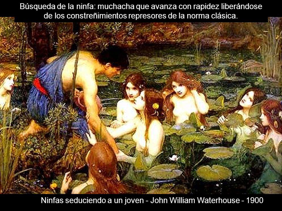 Ninfas seduciendo a un joven - John William Waterhouse - 1900 Búsqueda de la ninfa: muchacha que avanza con rapidez liberándose de los constreñimiento