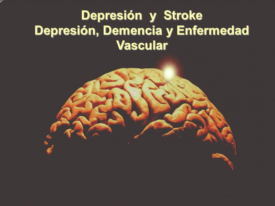 Depresión y Stroke Depresión, Demencia y Enfermedad Vascular