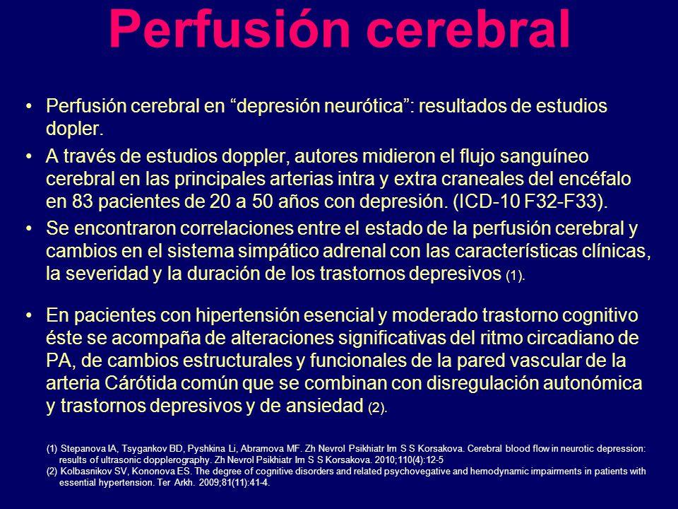 Perfusión cerebral Perfusión cerebral en depresión neurótica: resultados de estudios dopler. A través de estudios doppler, autores midieron el flujo s