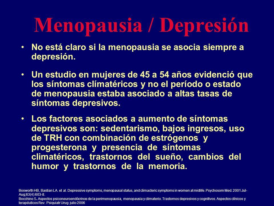 Menopausia / Depresión No está claro si la menopausia se asocia siempre a depresión. Un estudio en mujeres de 45 a 54 años evidenció que los síntomas