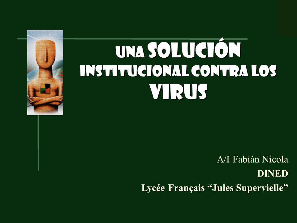una solución institucional contra los virus A/I Fabián NicolaDINED Lycée Français Jules Supervielle