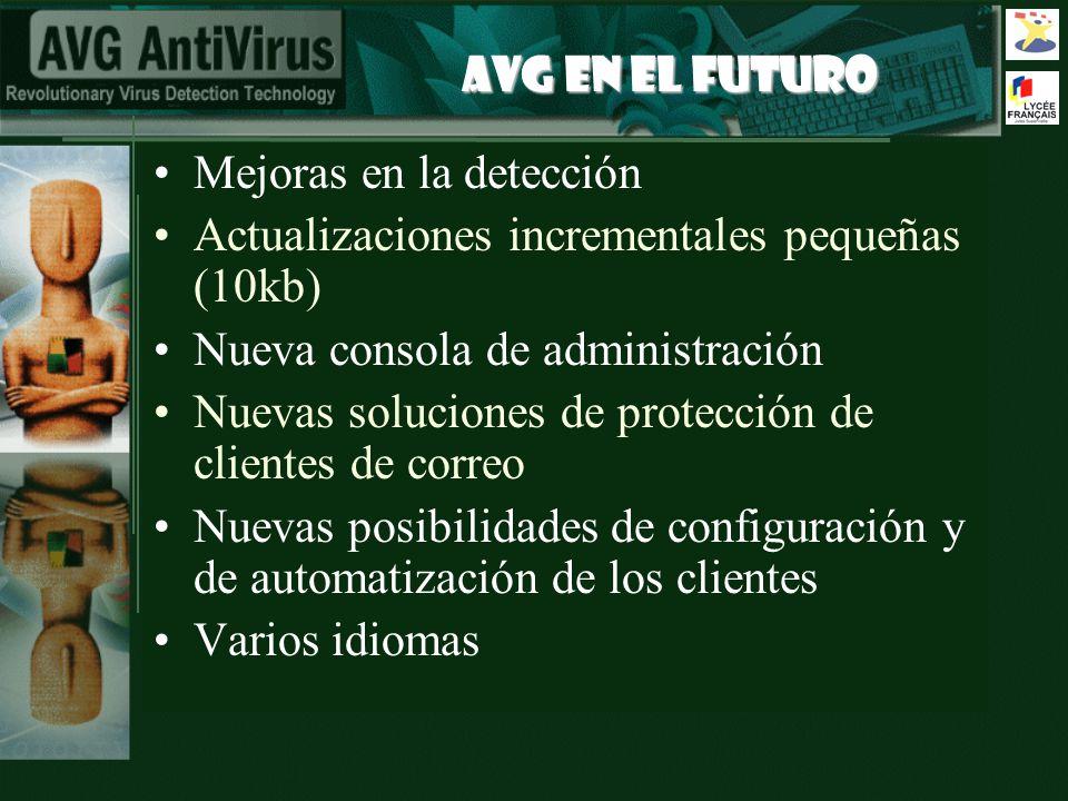 AVG EN EL FUTURO Mejoras en la detección Actualizaciones incrementales pequeñas (10kb) Nueva consola de administración Nuevas soluciones de protección