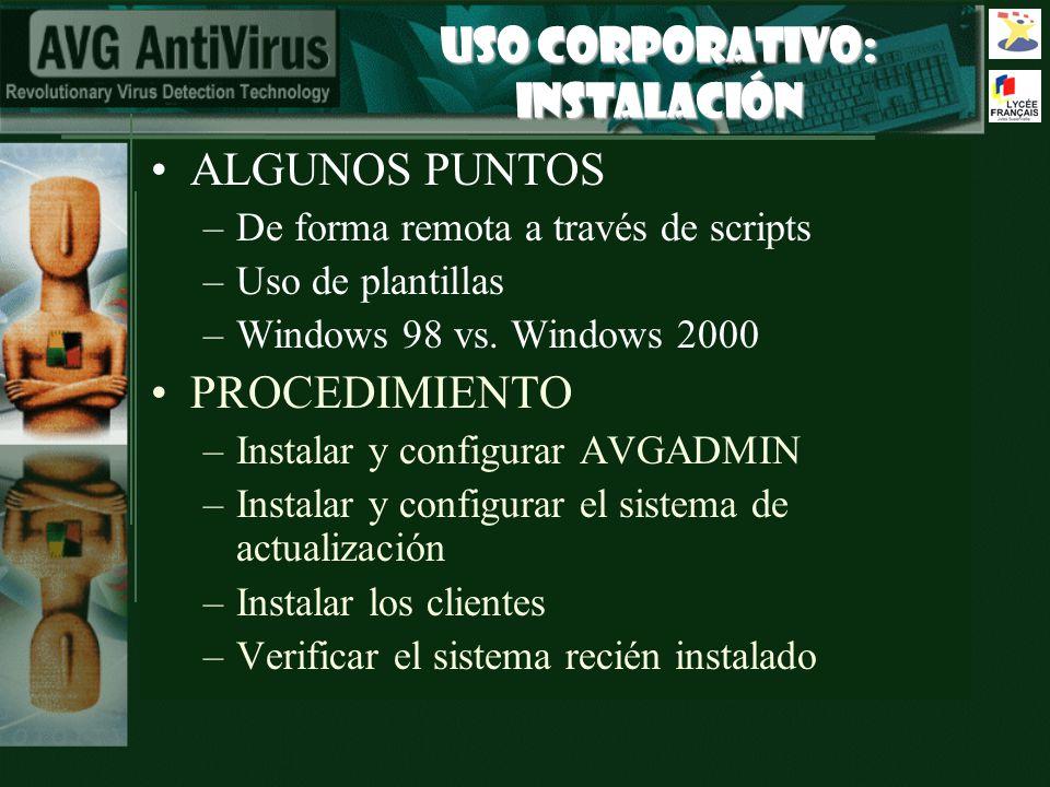 USO CORPORATIVO: INSTALACIÓN ALGUNOS PUNTOS –De forma remota a través de scripts –Uso de plantillas –Windows 98 vs. Windows 2000 PROCEDIMIENTO –Instal