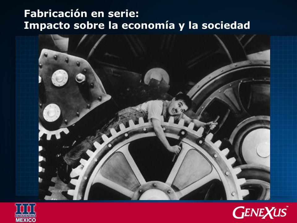 Fabricación en serie: Impacto sobre la economía y la sociedad