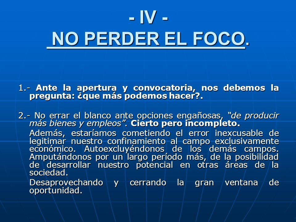 - IV - NO PERDER EL FOCO.