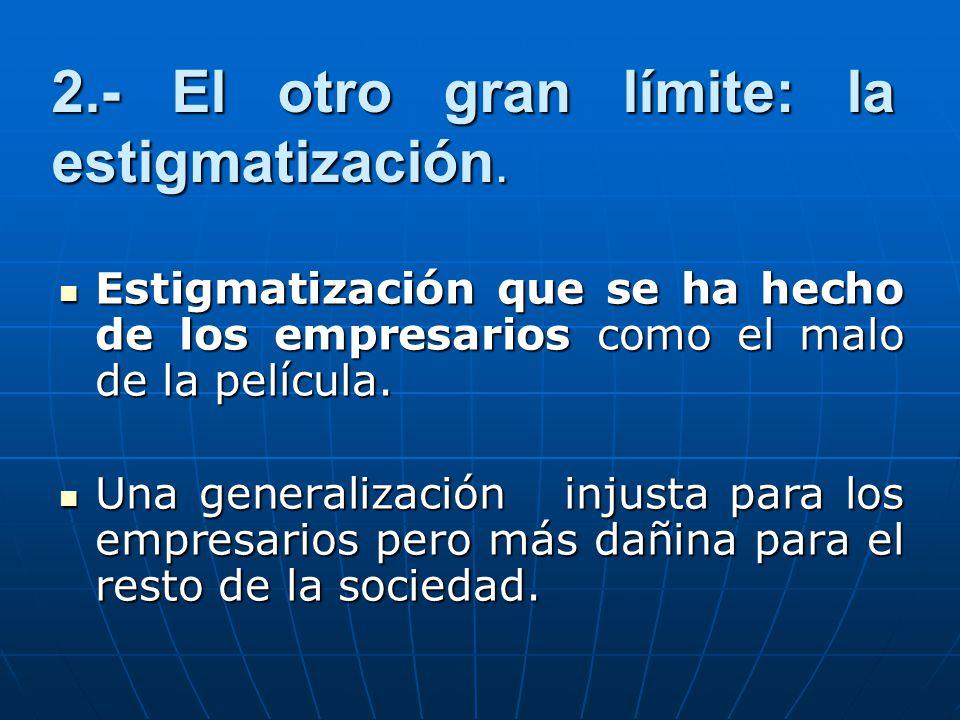 2.- El otro gran límite: la estigmatización.