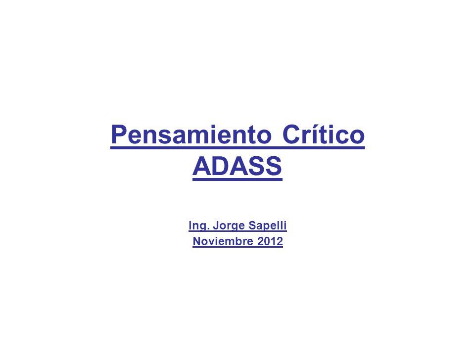Pensamiento Crítico ADASS Ing. Jorge Sapelli Noviembre 2012