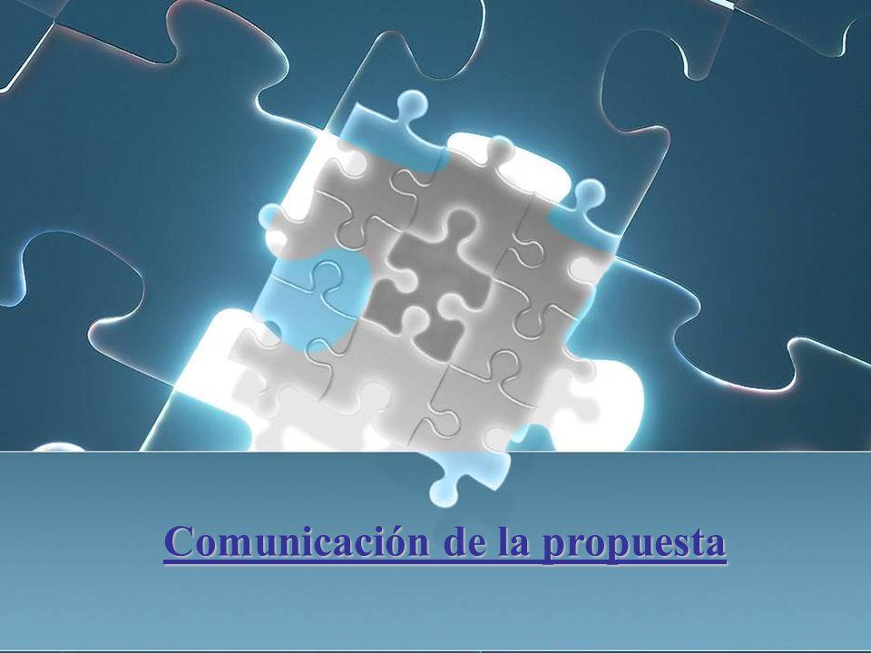 Comunicación de la propuesta