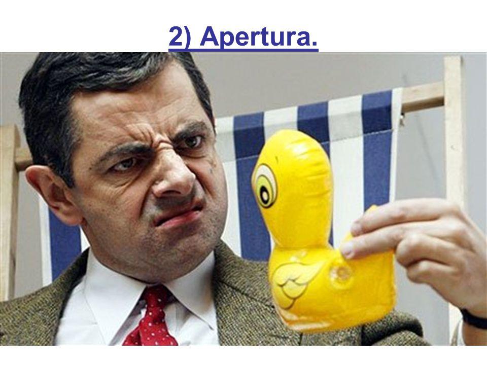 2) Apertura. UN GESTO VALE 1000 PALABRAS.