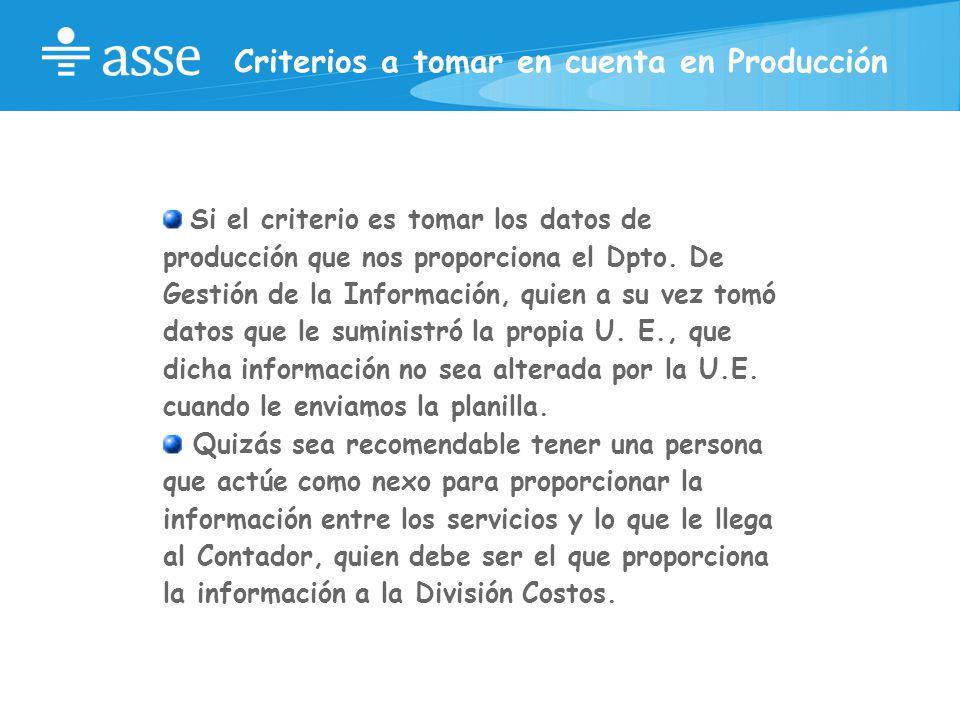 Criterios a tomar en cuenta en Producción Si el criterio es tomar los datos de producción que nos proporciona el Dpto.