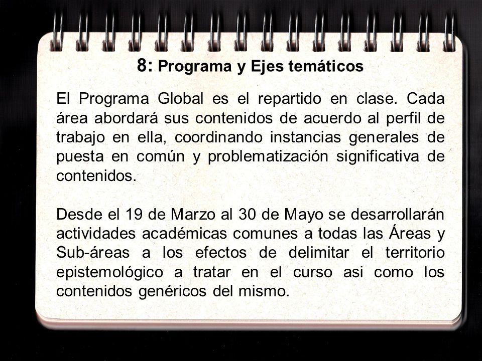 8: Programa y Ejes temáticos El Programa Global es el repartido en clase.