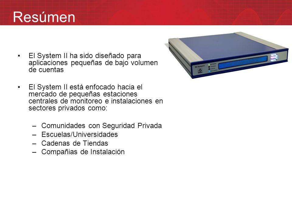 El System II ha sido diseñado para aplicaciones pequeñas de bajo volumen de cuentas El System II está enfocado hacia el mercado de pequeñas estaciones