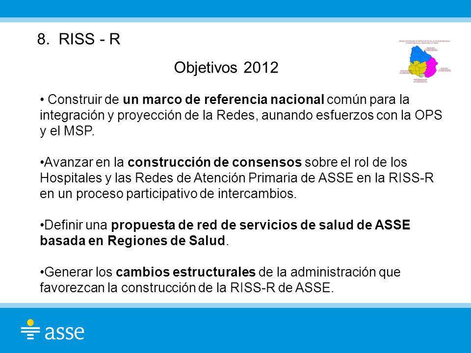 8. RISS - R Objetivos 2012 Construir de un marco de referencia nacional común para la integración y proyección de la Redes, aunando esfuerzos con la O