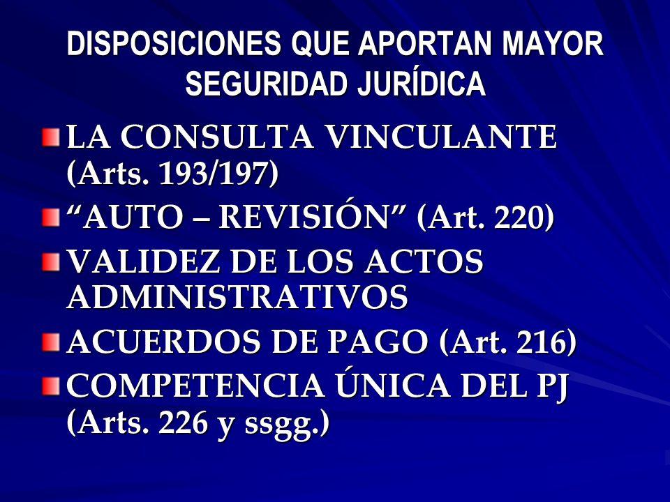 DISPOSICIONES QUE APORTAN MAYOR SEGURIDAD JURÍDICA LA CONSULTA VINCULANTE (Arts.