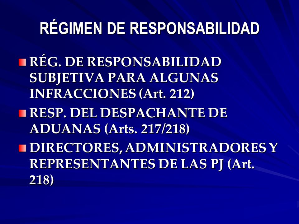 RÉGIMEN DE RESPONSABILIDAD RÉG. DE RESPONSABILIDAD SUBJETIVA PARA ALGUNAS INFRACCIONES (Art.