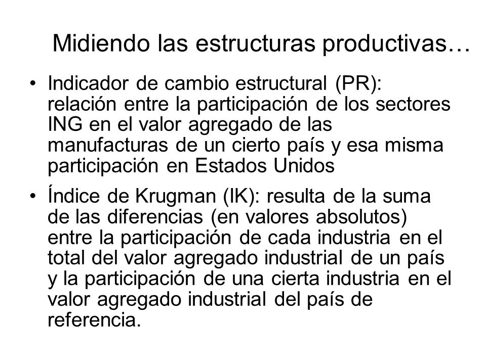 Midiendo las estructuras productivas… Indicador de cambio estructural (PR): relación entre la participación de los sectores ING en el valor agregado d