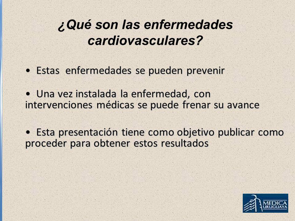 ¿Qué son las enfermedades cardiovasculares? Estas enfermedades se pueden prevenir Estas enfermedades se pueden prevenir Una vez instalada la enfermeda