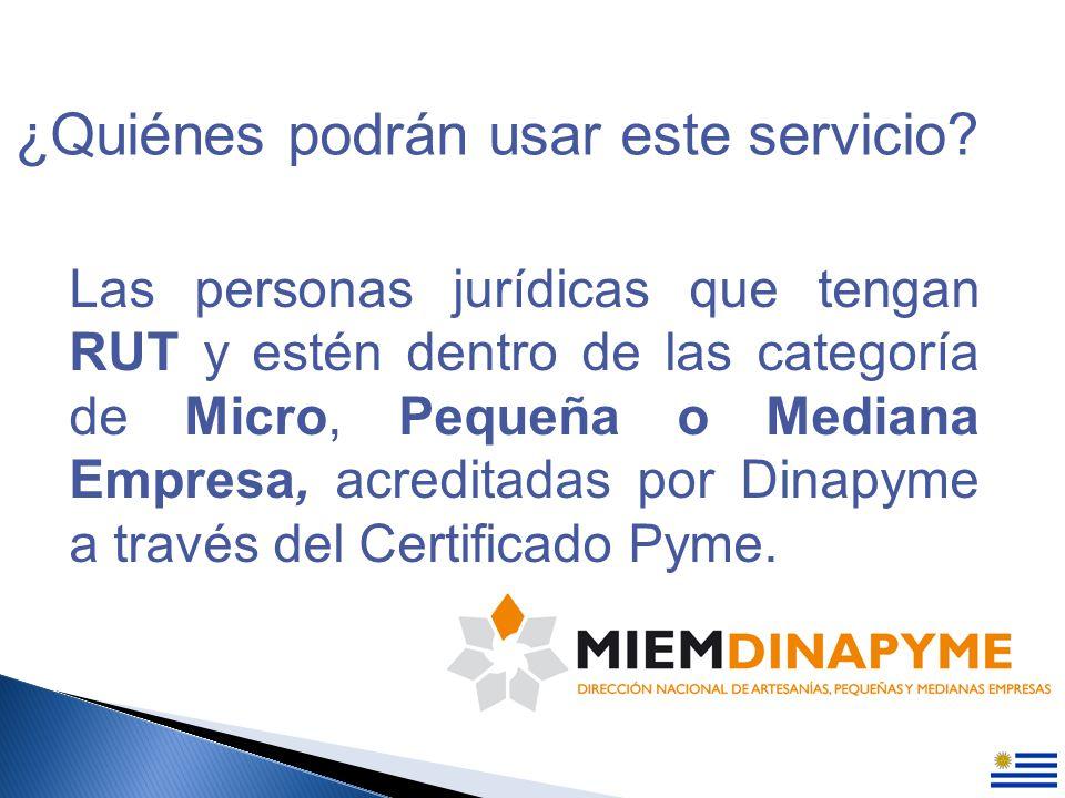 Las personas jurídicas que tengan RUT y estén dentro de las categoría de Micro, Pequeña o Mediana Empresa, acreditadas por Dinapyme a través del Certificado Pyme.
