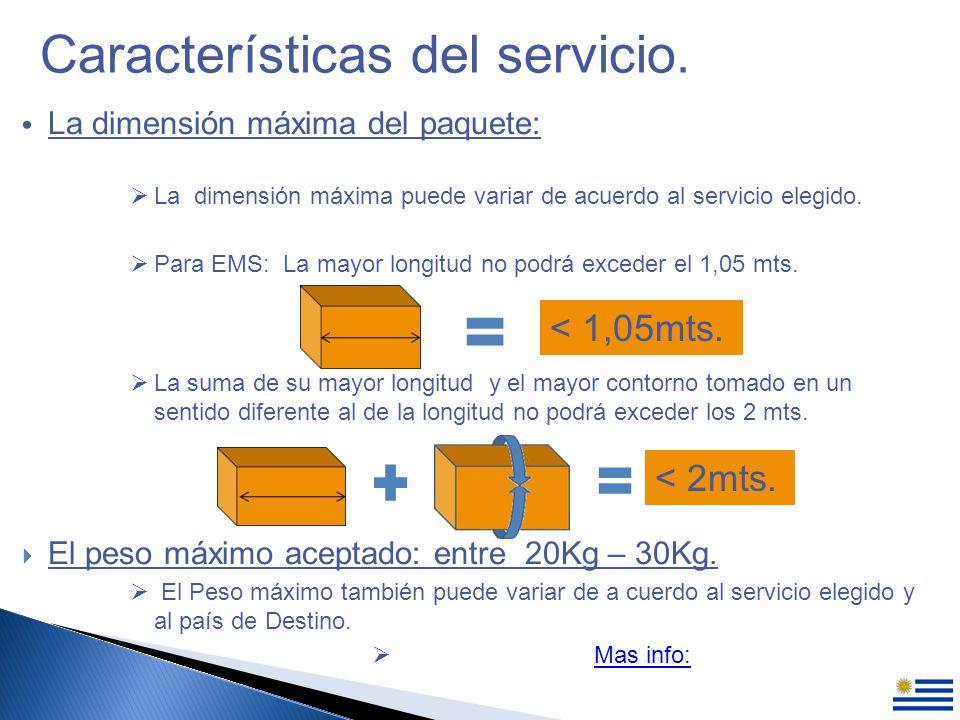 La dimensión máxima del paquete: La dimensión máxima puede variar de acuerdo al servicio elegido.