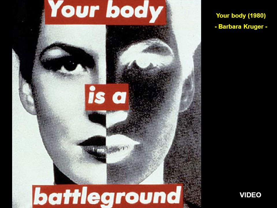 Your body (1980) - Barbara Kruger - VIDEO