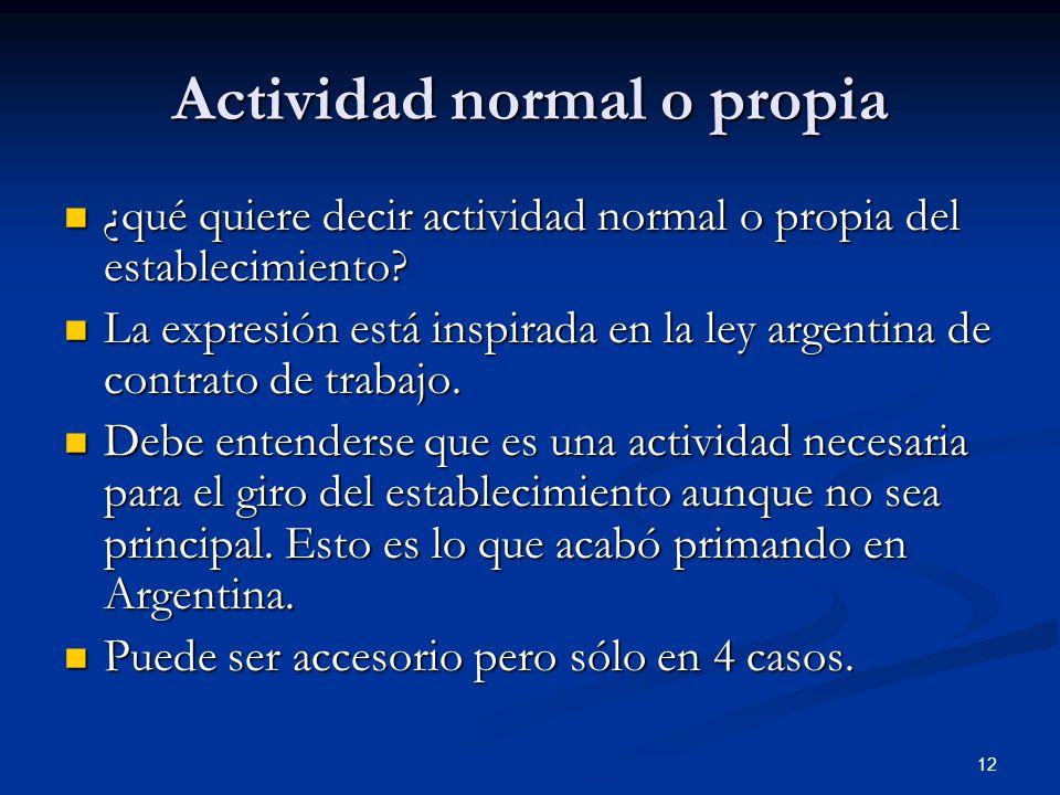 12 Actividad normal o propia ¿qué quiere decir actividad normal o propia del establecimiento? ¿qué quiere decir actividad normal o propia del establec