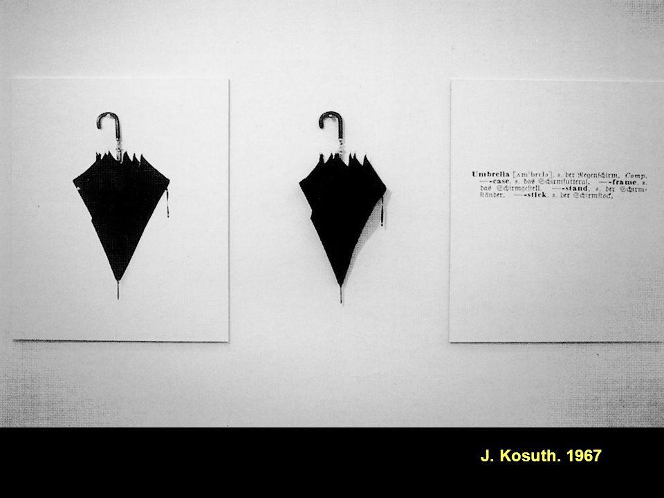 J. Kosuth. 1967